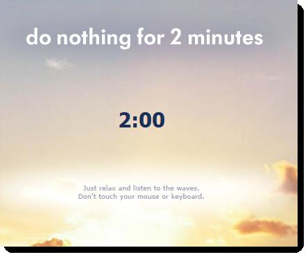 Ibland kan man behöva varva ner - försök i åtminstone två minuter.