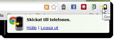 Klicka på Chrome to Phones ikon - och strax får du besked om att länken är skickad till telefonen.