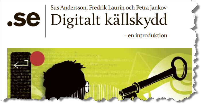 """Stiftelsen för Internetinfrastruktur i samarbete med Journalistförbundet ligger bakom """"Digitalt källskydd - en introduktion"""""""