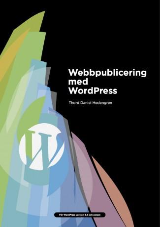 Journalisttips.se drivs med WordPress - nu har vi möjligheten att lära oss vad vi håller på med